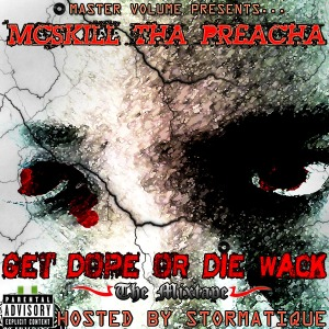 Get Dope Or Die Wack:The Mixtape